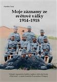 Moje záznamy ze světové války 1914 - 1918