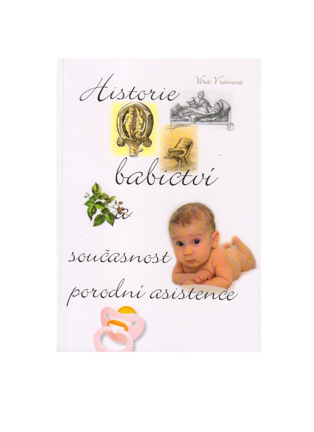 Historie babictví a současnost porodní asistence
