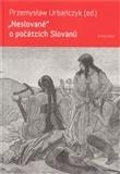 Neslované o počátcích Slovanů